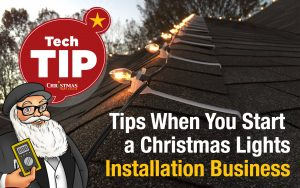 Tips When You Start a Christmas Lights Installation Business