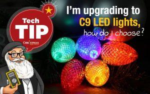 I'm upgrading to C9 LED lights, how do I choose?