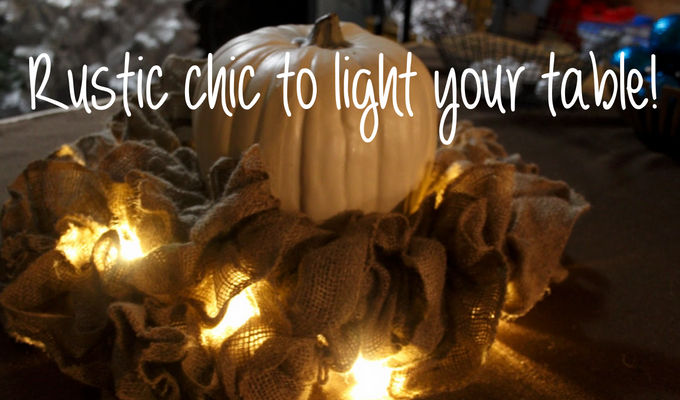 Decorating with Burlap – Light it up!