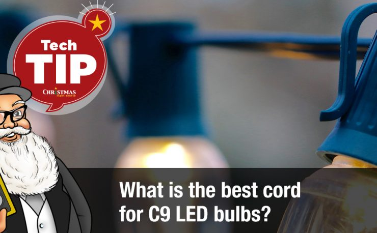 What is the best cord for C9 LED bulbs?