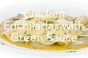 Best Chicken Enchiladas with Green Sauce Ever!