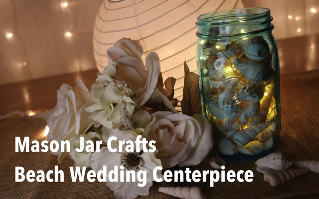 Mason Jar Crafts: Beach Wedding Centerpiece or Bar Cart Light