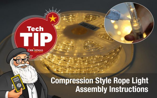 Compression Style Rope Light Assembly Instructions