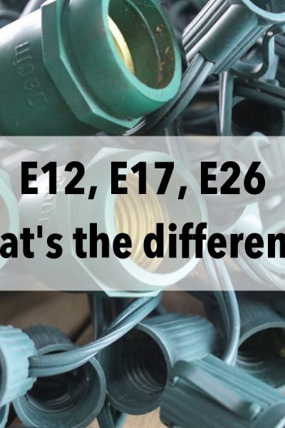 E12, E17, E26 – What is the difference?