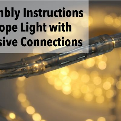 2018 Rope Light Assembly Instructions