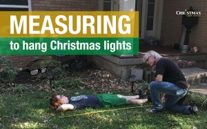 Measuring to hang Christmas lights