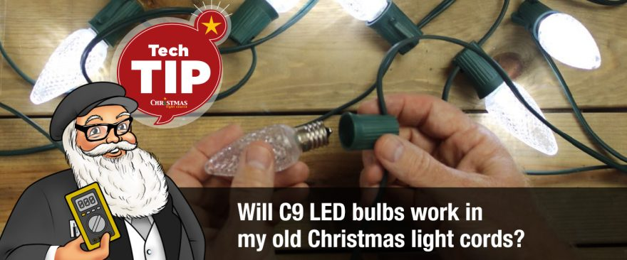 Will C9 LED bulbs work in my old Christmas light cords?