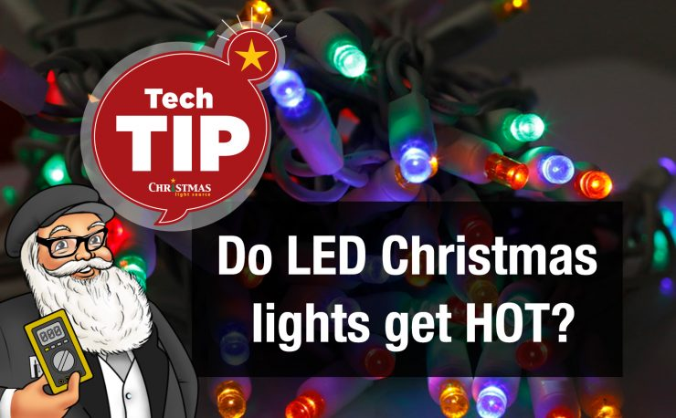 Do LED Christmas lights get hot?