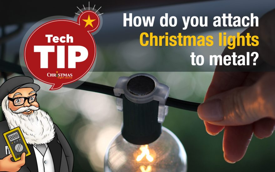 How do you attach Christmas lights to metal?