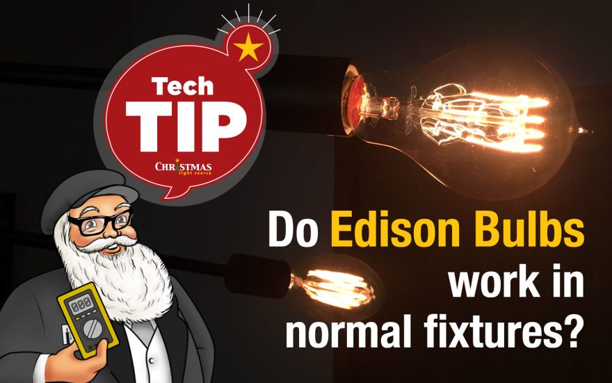 Do Edison bulbs work in normal fixtures?