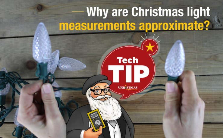 Why are Christmas light measurements approximate?