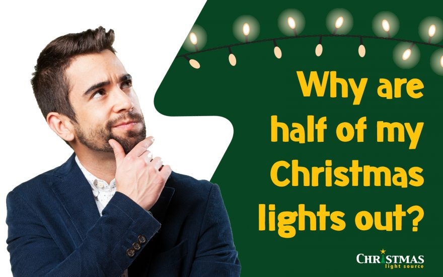Why are half of my Christmas lights out?