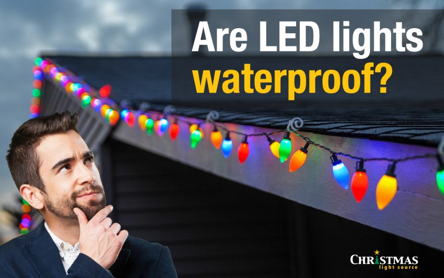 Are LED lights waterproof?