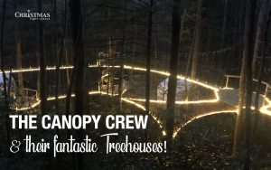 The Canopy Crew and their fantastic Treehouses!