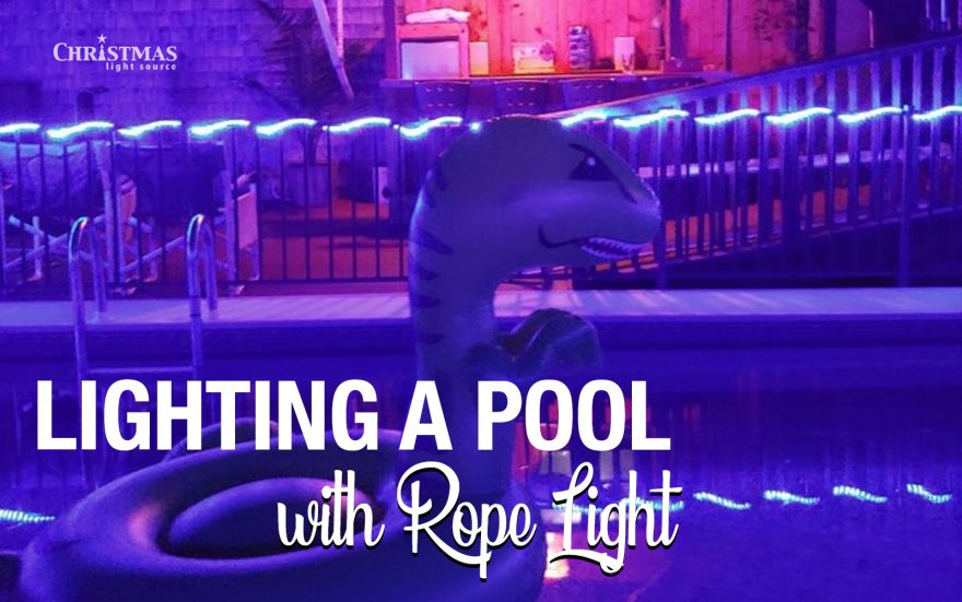 Our Lights in Action: Lighting a Pool with Rope Light!