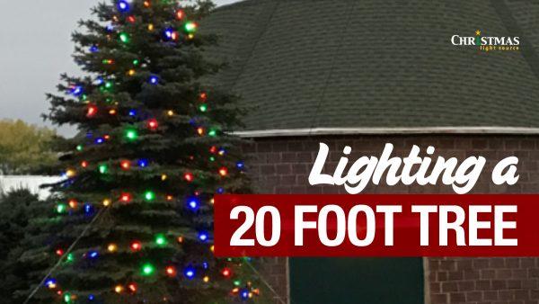 Lighting a 20 foot tree