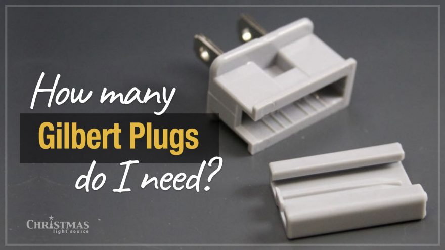 How many gilbert (vampire) plugs do I need to order?